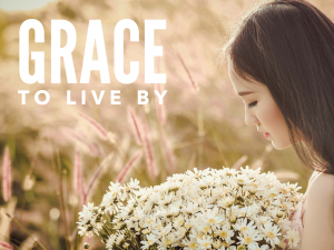 Grace To Live By