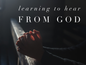 Learning to Hear from God