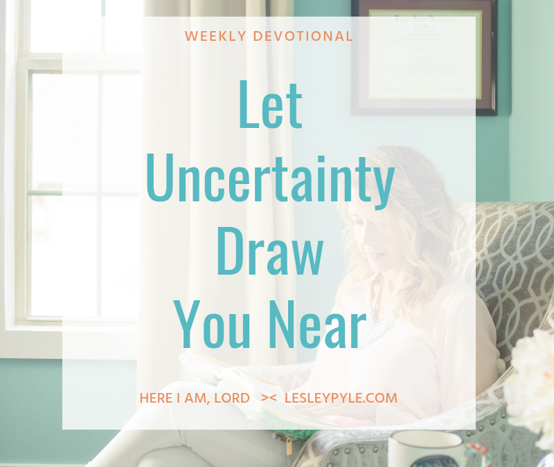 Let Uncertainty Draw You Near