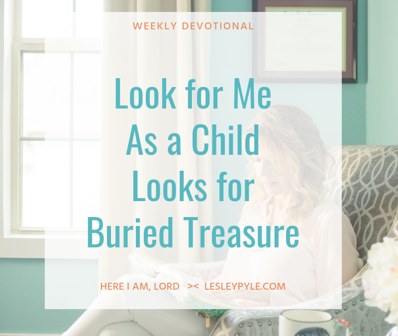 Look for Me as a Child Looks for Buried Treasure