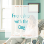 Friendship with the King