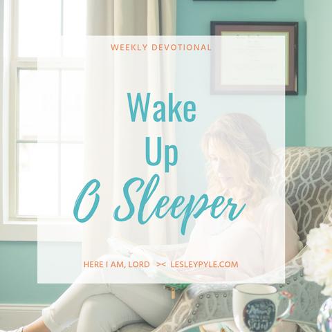Wake Up O Sleeper!