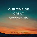 Our Time of Great Awakening