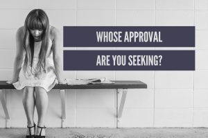 Whose Approval Are You Seeking?