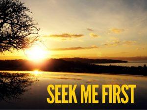 Seek Me First