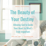 The Beauty of Your Destiny