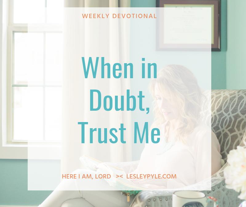 When in Doubt, Trust Me
