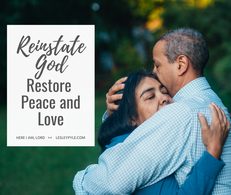 Reinstate God: Restore Peace and Love